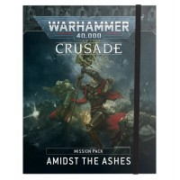 Crusade Mission Pack: Amidst the Ashes (GW40-21)